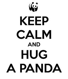 Keep calm_Hug a Panda